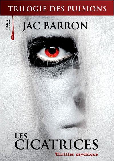 La Trilogie des Pulsions, tome 1, de Jac Barron