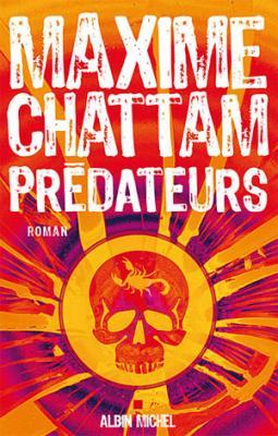 Prédateurs, de Maxime Chattam