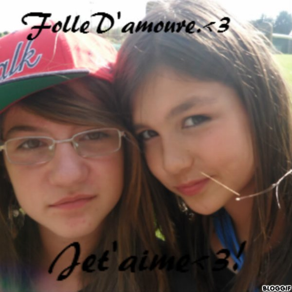 MaFolleD'amoure , LaMeilleure.<3!