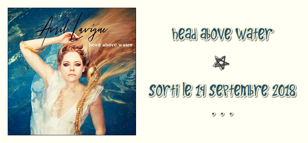 "Ses singles # partie 6 ""Head Above Water"""