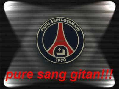 est oui PSG sa ve dire Pure Sang Gitan