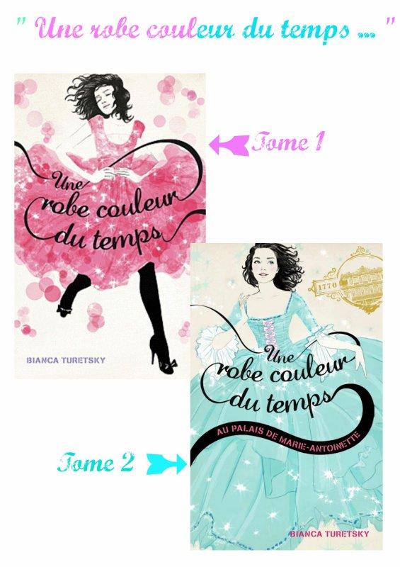 Une Robe Couleur du Temps de Bianca Turetsky: Tome 1 et 2  ♥