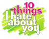 10things-i-hate-aout-you