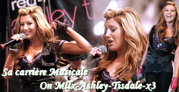 Sa Carrière en tant que Chanteuse On The Source About Ashley Tisdale !