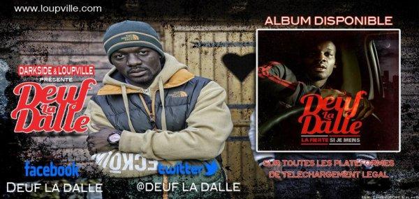 VENEZ DECOUVRIR EN EXCLU LES MORCEAUX DE L'ALBUM DE DEUF LA DALLE... Sortie le 1er NOVEMBRE 2012 !!!