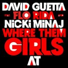 DAViD GUETTA FEAT FLORiDA & NiCKi MiNAJ - WHERE THEM GiRLS AT ?! (2011)
