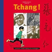 Tchang ! : Comment l'amitié déplaça les montagnes, de Jean-Michel Coblence et Tchang Yifei