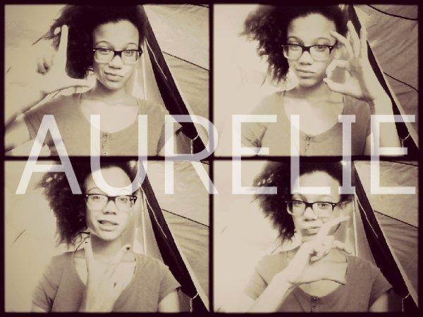 Aurélie de ma vie.