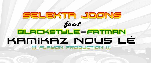 NO STOP THE MIIX  / seleKta JdonS feat Blackstyle - Fatman_Kamikaz_nOus_lé (2013)