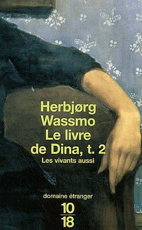 Le Livre de Dina, Tome 2 : Les Vivants aussi, de Herbjorg Wassmo