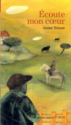 Ecoute mon coeur, de Janine Teisson