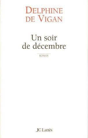 Un soir de décembre, de Delphine de Vigan