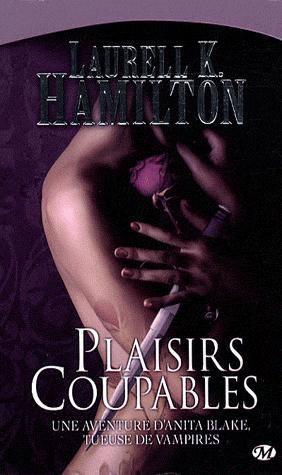 Anita Blake, tueuse de vampires, Tome 1 : Plaisirs coupables, de Laurell K. Hamilton