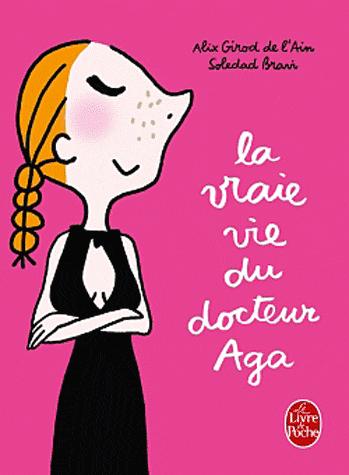 La vraie vie du docteur Aga, de Alix Girod de l'Ain et Soledad Bravi