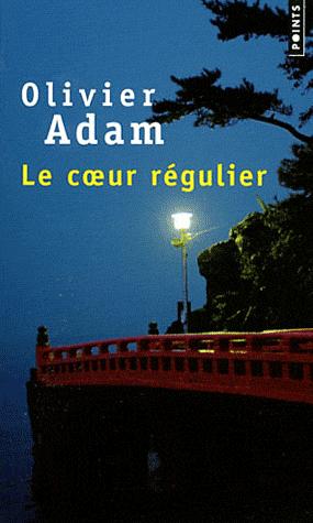 Le coeur régulier, de Olivier Adam