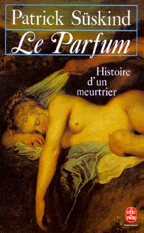 Le parfum, Histoire d'un meurtrier, de Patrick Süskind