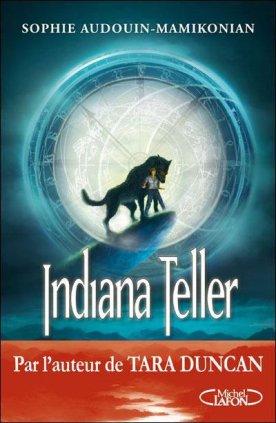 Indiana Teller, Tome 1 : Lune de printemps, de Sophie Audouin-Mamikonian