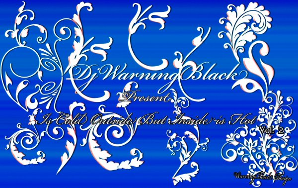 DjWarningBlack - Outside Is Cold But Inside Is Hot Vol.2