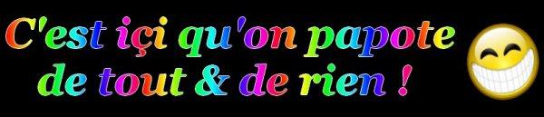 Laisse içi ton message perso ! :)le blabla c'est ici ;)  BESOIN D'IDÉES DE SONDAGE !!!! *clic*
