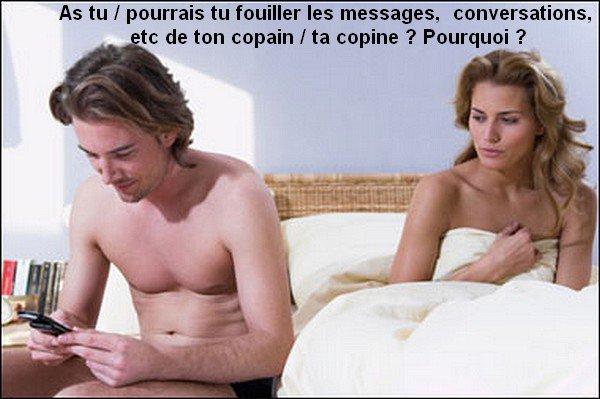 As tu / pourrais tu fouiller les messages, conversations, etc de ton copain / ta copine ? Pourquoi ?