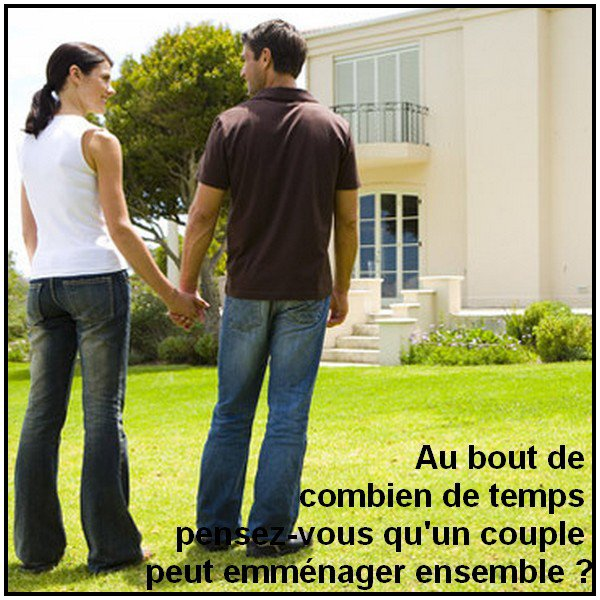 Au bout de combien de temps pensez-vous qu'un couple peut emménager ensemble ?