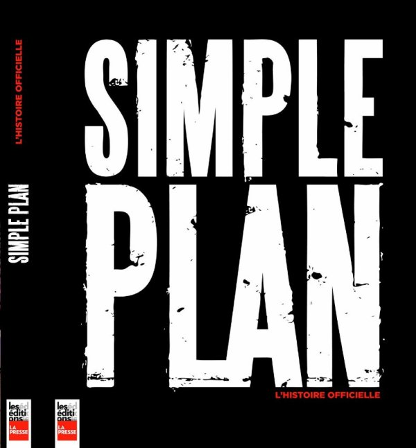 SIMPLE PLAN OFFICIAL STORY / SIMPLE PLAN L HISTOIRE OFFICIELLE !
