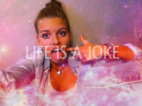 Life is a Joke.
