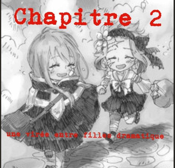 ♥~Chapitre 2 : Une virée entre fille dramatique~♥