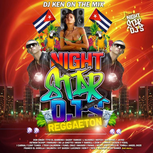 NIGHTSTARDJS REGGAETON - DJ KEN ON THE MIX -