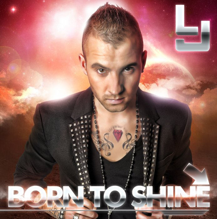 "BLOG OFFICIEL DE LJ ® Album "" BORN TO SHINE "" Disponible depuis le 4 mars sur ITUNES"