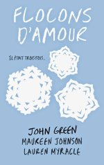 """Flocons d'amour"" John Green, Maureen Johnson et Lauren Myracle"