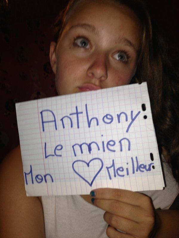 Anthony le mien mon meilleur ami <3