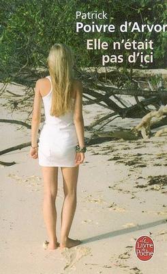 Elle n'était pas d'ici - Patrick Poivre d'Arvor
