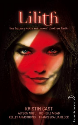 Lilith - Kristin Cast, Alyson Noël, Richelle Mead, Kelley Armstrong, Francesca Lia Block