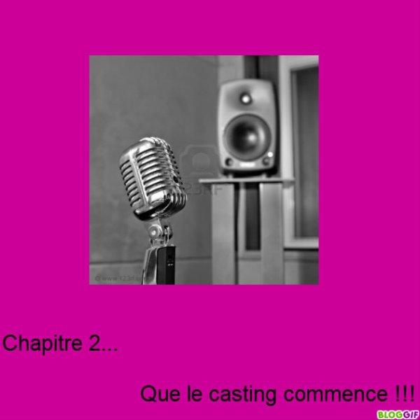Chapitre 2...        Que le casting commence !!!