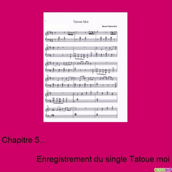 Chapitre 5...     Enregistrement du single Tatoue-moi