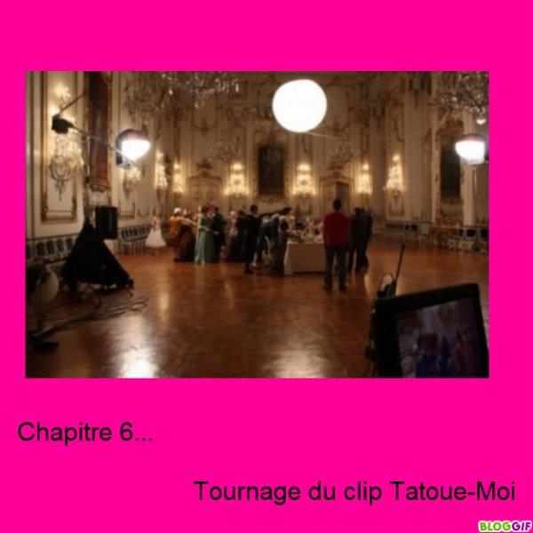 Chapitre 6...     Tournage du clip Tatoue-Moi