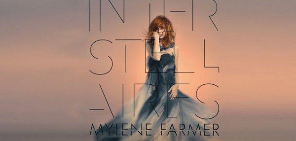 """Ecoutez le titre """" Interstellaires """" de Mylène Farmer en Avant Première"""