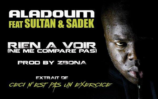 RIEN A VOIR (Ne me compare pas) Feat Sultan & Sadek------- prod by Zbona