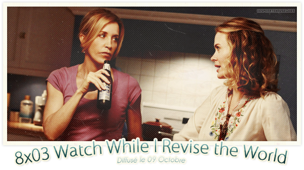 "8x03 - ""Watch While I Revise the World""; Review"