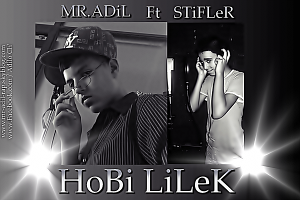 Mr.ADiL Ft StiFLer (HoBi LiLek )