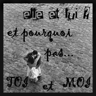 Toi et moi ou elle et lui ??