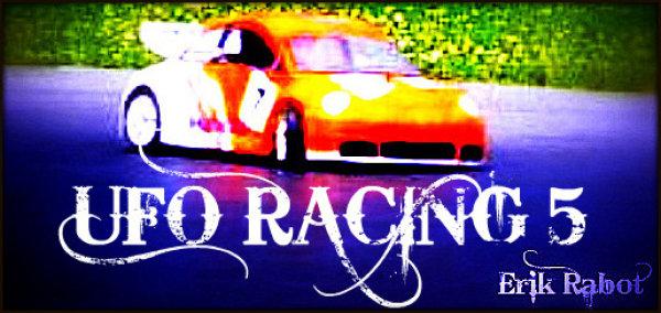 UFO RACING 5 / ERIK RABOT