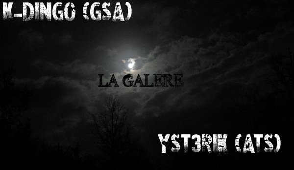 Promo / Ysterik (ATS) / K-Dingo (GSA) - La Galere  (2012)