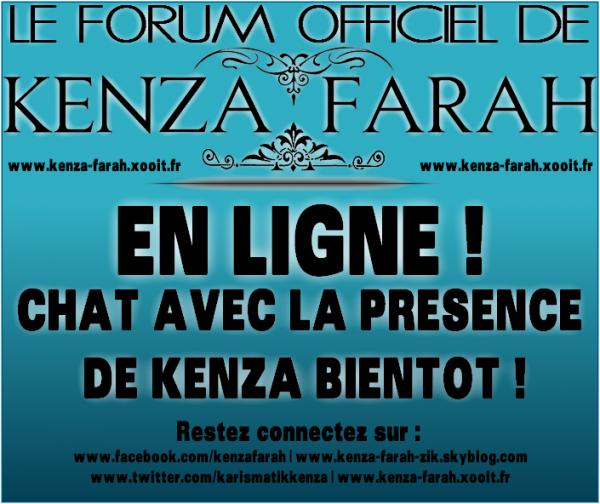 LE NEW FORUM DE KENZA EST EN LIGNE !!!