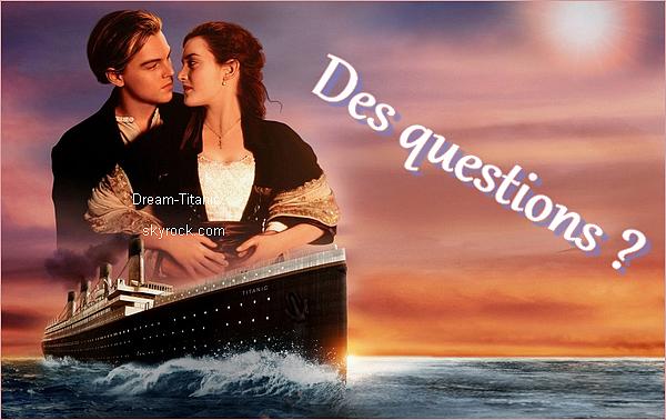 Tu as des questions à poser ? Pose-les ici, j'y répondrai avec plaisir ! Je réponds aux questions sur le blog, sur le paquebot ainsi que sur le film :).