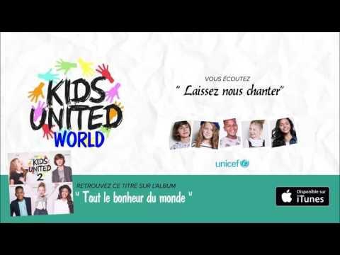 Tout le bonheur du monde / Kids United / Laissez nous chanter (2016)