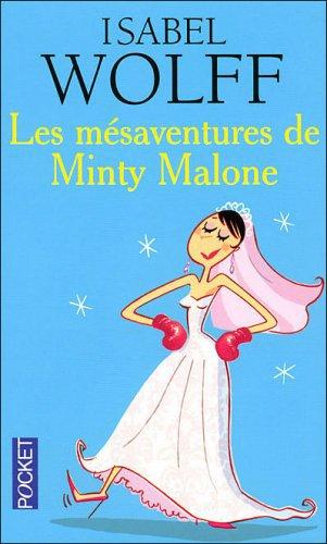 Les mésaventures de Minty Malone - Isabel Wolff