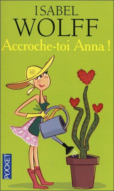 Accroche-toi Anna ! - Isabel Wolff