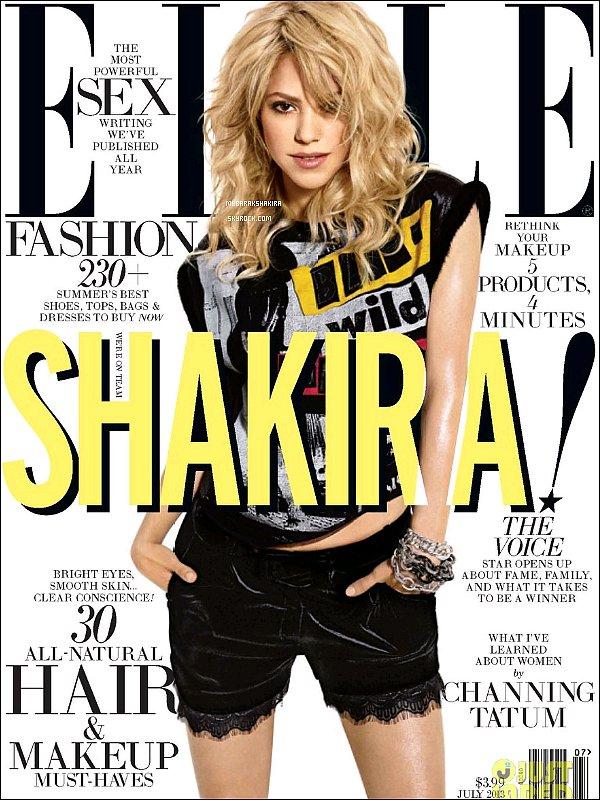 Shakira fait la couverture du magazine américain ELLEdu mois de Juillet 2013 Mlle Mebarak est très belle sur ces photos ! J'aime ses cheveux comme ça, elle est ravissante comme à son habitude
